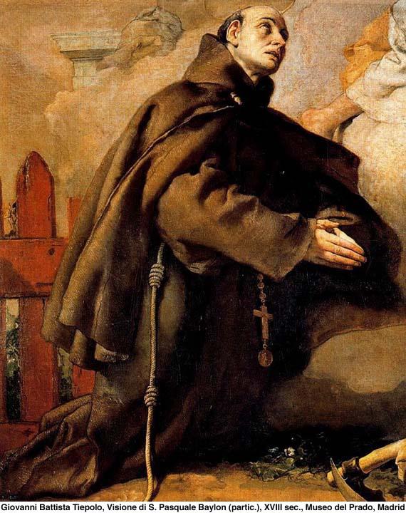 st pasquale di baylon Nacque il 16 maggio 1540, giorno di pentecoste, a torre hermosa in aragona, spagna, da martino baylon e da isabella jubera fin da bambino dimostrò una spiccata devozione verso l'eucaristia, che.